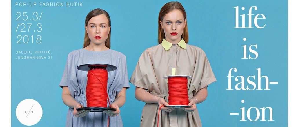 Life is Fashion pop up: Podpořte originální českou módu!